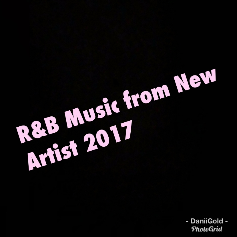 R&B Music from New Artist 2017