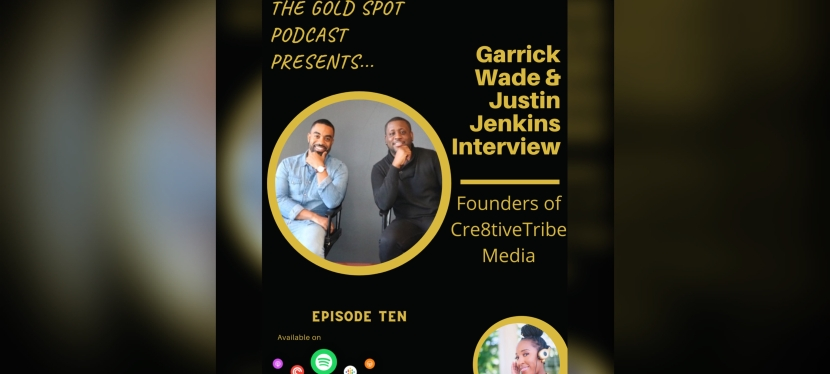Episode 10: Founders of Cre8tive Tribe Media Garrick Wade and Justin Jenkins Interview: Available on Podcast Platforms